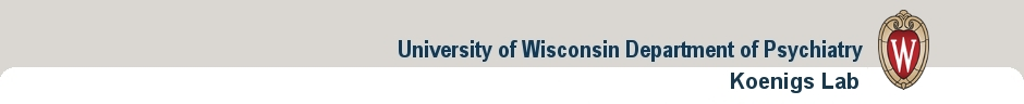 University of Wisconsin Department of Psychiatry, Koenigs Lab